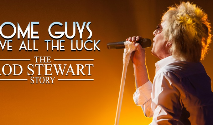 GEANNULEERD: The Rod Stewart Story - Some Guys Have All The Luck