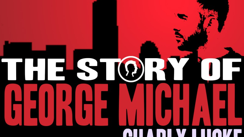 The Story of George Michael