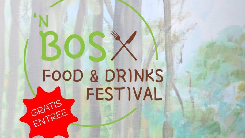 'N BOS FOOD & DRINKS FESTIVAL! VERPLAATST NAAR 12 JUNI 2021