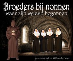 Toneelstuk: Broeders bij nonnen, waar zijn we aan begonnen