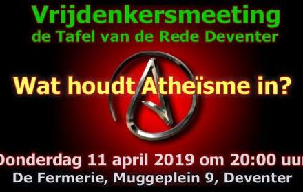 Vrijdenkersmeeting de Tafel van de Rede Deventer gaat over het Atheïsme