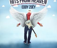 GEANNULEERD: Eddy Zoey - Hits from Heaven