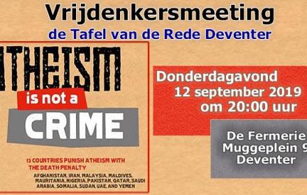 Vrijdenkersmeeting de Tafel van de Rede Deventer: Atheïsme wereldwijd op Internet -atheism is not a crime-
