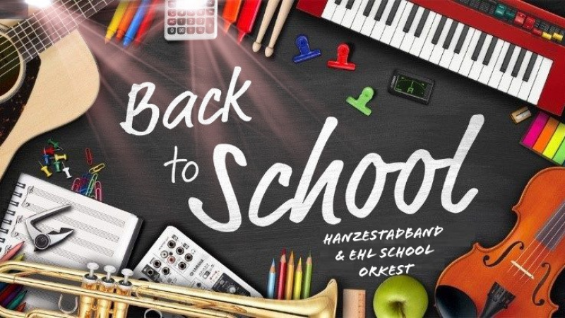 Back to School; Hanzestadband & EHL School Orkest