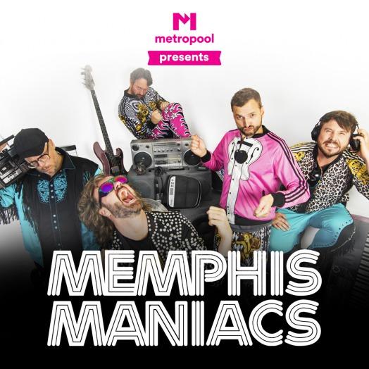 Metropool presents: Memphis Maniacs